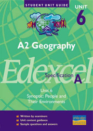 A2 Geography Unit 6 Edexcel Specification A: Synoptic - People and Their Environments: Unit 6 by Nigel Yates image