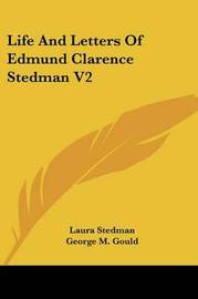 Life and Letters of Edmund Clarence Stedman V2 by Laura Stedman image
