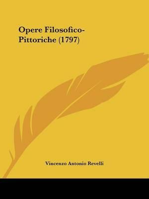 Opere Filosofico-Pittoriche (1797) by Vincenzo Antonio Revelli image