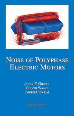 Noise of Polyphase Electric Motors by Jacek F Gieras image