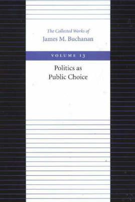 The Politics as Public Choice by James M Buchanan