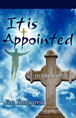 It Is Appointed by Jim Kasparek