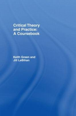 Critical Theory and Practice: A Coursebook by Keith Green image