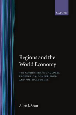 Regions and the World Economy by Allen J. Scott image