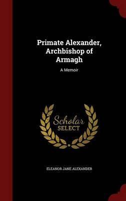 Primate Alexander, Archbishop of Armagh by Eleanor Jane Alexander image