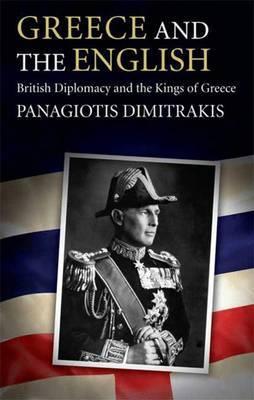 Greece and the English by Panagiotis Dimitrakis