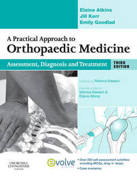 A Practical Approach to Orthopaedic Medicine: Assessment, Diagnosis, Treatment by Elaine Atkins image