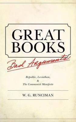 Great Books, Bad Arguments by W.G. Runciman