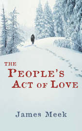 The People's Act Of Love by James Meek image