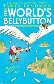 The World's Bellybutton by Tanya Landman image
