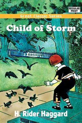Child of Storm by H.Rider Haggard