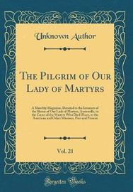 The Pilgrim of Our Lady of Martyrs, Vol. 21 by Unknown Author image