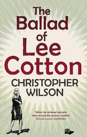 The Ballad Of Lee Cotton by Christopher Wilson image
