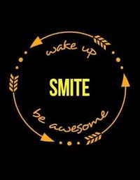 Wake Up Smite Be Awesome Notebook for a Blacksmith, Composition Journal by Useful Occupations Books