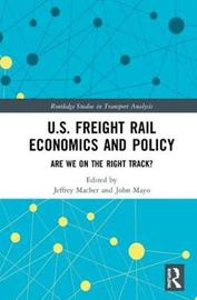 U.S. Freight Rail Economics and Policy