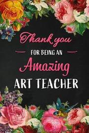 Thank You for being an Amazing Art Teacher by Workplace Wonders