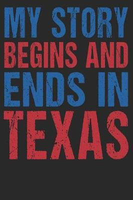 My Story Begins And Ends In Texas by Maximus Designs