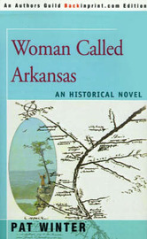 Woman Called Arkansas: An Historical Novel by Pat Winter image