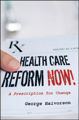 Health Care Reform Now! by George C Halvorson image
