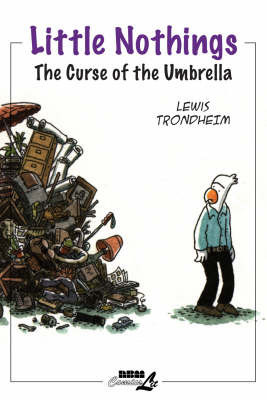 Little Nothings: v. 1: Curse of the Umbrella by Lewis Trondheim