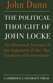 The Political Thought of John Locke by John Dunn
