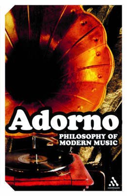 Philosophy of Modern Music by Theodor W Adorno