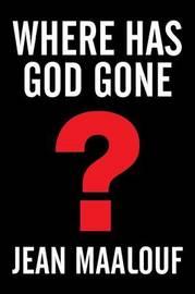 Where Has God Gone? by Jean Maalouf