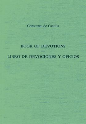 Book Of Devotions/Libro De Devociones Y Oficios by Constanza De Castilla image