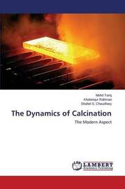 The Dynamics of Calcination by Tariq Mohd