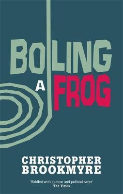 Boiling A Frog by Christopher Brookmyre image