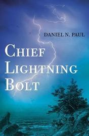 Chief Lightning Bolt by Daniel N Paul