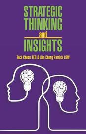 Strategic Thinking and Insights by Teck Choon Teo