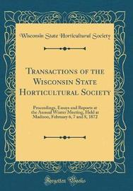 Transactions of the Wisconsin State Horticultural Society by Wisconsin State Horticultural Society image