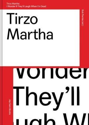 Tirzo Martha - I Wonder If They'll Laugh When I'm Dead by Rob Perree image