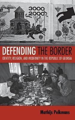 Defending the Border by Mathijs Pelkmans image