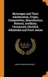 Beverages and Their Adulteration by Harvey Washington Wiley