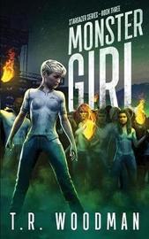 Monster Girl by T R Woodman