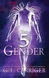 The 5th Gender by G L Carriger