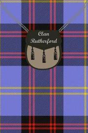 Clan Rutherford Tartan Journal/Notebook by Clan Rutherford