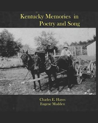 Kentucky Memories in Poetry and Song by Eugene Madden