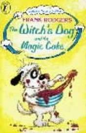 The Witch's Dog and the Magic Cake by Frank Rodgers image