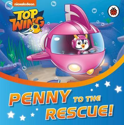 Top Wing: Penny to the Rescue! by Top Wing
