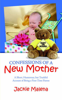 Confessions of a New Mother by Jackie Malena image