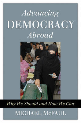 Advancing Democracy Abroad by Michael McFaul image