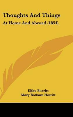 Thoughts and Things: At Home and Abroad (1854) by Elihu Burritt image