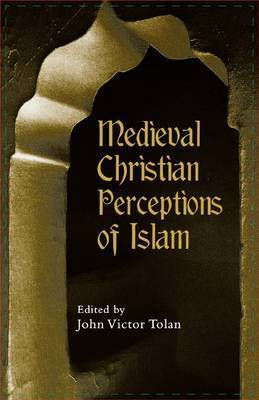 Medieval Christian Perceptions of Islam