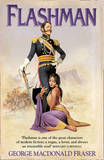 The Flashman (the Flashman Papers, Book 1) by George MacDonald Fraser