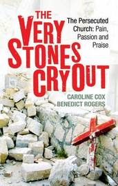 The Very Stones Cry Out by Benedict Rogers