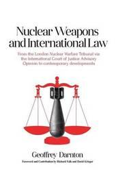 Nuclear Weapons and International Law by Geoffrey Darnton