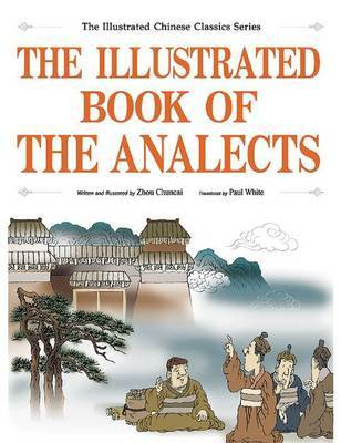 The Illustrated Book of the Analects by Zhou Chuncai